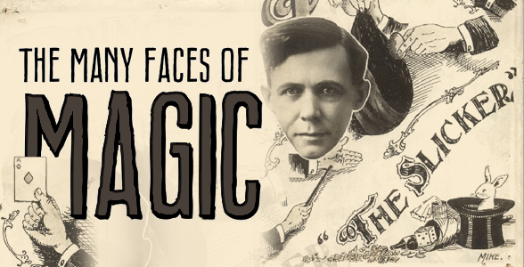 The Many Faces of Magic