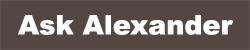 Ask Alexander
