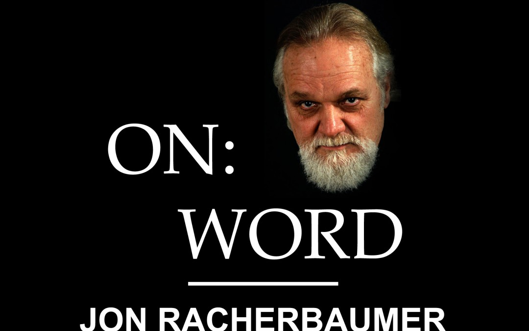 ON: WORD 1 – What's Your Story? by Jon Racherbaumer