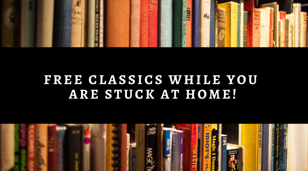 FREE Classics While You Are Stuck At Home!